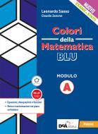 Colori della matematica. Modulo A. Ediz. blu. Per le Scuole superiori. Con e-book. Con espansione online