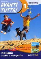 Avanti tutta! Italiano, storia e geografia. Per la Scuola media vol.1