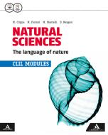 Natural sciences. The language of nature. CLIL modules. Per le Scuole superiori. Con e-book. Con espansione online