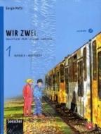 Wir zwei. Kursbuch-Arbeitsbuch. Per la Scuola media. Con CD Audio formato MP3. Con espansione online vol.1