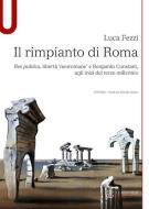 Il rimpianto di Roma. Res publica, libertà «neoromane» e Benjamin Constant, agli inizi del terzo millennio