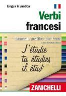 Verbi francesi. Manuale pratico per l'uso