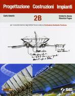 Progettazione costruzioni impianti. Volume B. Con espansione online. Per gli Ist. Tecnici indirizzo costruzioni, ambiente e territorio