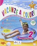 Vacanze a colori. Per la Scuola elementare vol.2