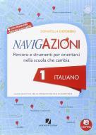 Navigazioni. Italiano. Mappe per orientarsi nella scuola che cambia. Per la 1ª classe elementare. Con CD-ROM. Con espansione online