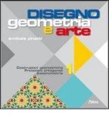 Disegno: Geometria e arte. Per le Scuole superiori. Con espansione online vol.1