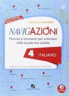 Navigazioni. Italiano. Mappe per orientarsi nella scuola che cambia. Per la 4ª classe elementare. Con CD-ROM. Con espansione online