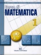 Corso di matematica. Per le Scuole superiori vol.1