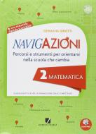 Navigazioni. Matematica. Mappe per orientarsi nella scuola che cambia. Con espansione online. Per la 2ª classe elementare. Con CD-ROM
