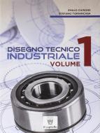 Disegno tecnico industriale. Per le Scuole superiori vol.1
