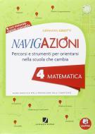 Navigazioni. Matematica. Mappe per orientarsi nella scuola che cambia. Per la 4ª classe elementare. Con CD-ROM. Con espansione online