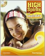 High spirits on holiday. In vacanza con l'inglese. Per la Scuola media! Con CD Audio vol.1