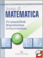Corso di matematica. Probabilità, statistica, informatica. Per le Scuole superiori. Con CD-ROM