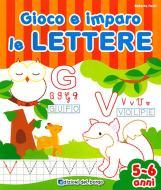Gioco e imparo le lettere. 5-6 anni. Ediz. illustrata