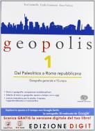 Geopolis. Con Atlante di storia e geografia. Per le Scuole superiori. Con espansione online vol.1