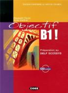 Objectif B1. Preparation au Delf scolaire. Con CD Audio. Per le Scuole superiori