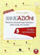 Navigazioni. Storia geografia. Per la 5ª classe elementare. Con CD-ROM. Con espansione online