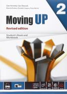 Moving up. Student's book-Workbook. Per le Scuole superiori. Con e-book. Con espansione online vol.2