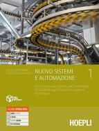 Nuovo Sistemi e automazione. Per gli Ist. tecnici industriali indirizzo meccanica, meccatronica ed energia. Con e-book. Con espansione online vol.1
