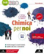 Chimica per noi. Ediz. blu. Per il secondo biennio dei Licei. Con e-book. Con espansione online vol.2