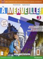 A merveille! Ediz. activebook. Per la Scuola media. Con e-book. Con espansione online vol.3