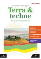 Terra e techne. Per la 2ª classe degli Ist. tecnici settore tecnologico indirizzo agraria, agroalimentare e agroindustria. Con e-book. Con espansione online