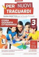Per nuovi traguardi. Storia, geografia, cittadinanza. Per la scuola elementare. Ediz. per la scuola vol.3