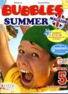 Bubbles summer magazine. Per la Scuola elementare vol.5