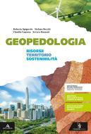 Geopedologia. Risorse territorio e sostenibilità. Per gli Ist. tecnici e professionali. Con e-book. Con espansione online
