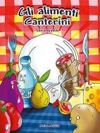 Gli alimenti canterini. Con CD Audio. Educazione alimentare, libro didattico con canzoni