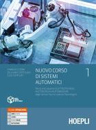 Nuovo Corso di sistemi automatici. Per gli Ist. tecnici settore tecnologico articolazioni elettrotecnica, elettronica e automazione. Con e-book. Con espansione onlin vol.1