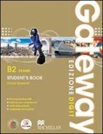 Gateway. B2. Exams. Student's book-Workbook. Per le Scuole superiori. Con espansione online