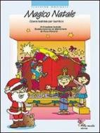 Magico Natale. Opera teatrale per bambini. Ediz. illustrata. Con CD Audio
