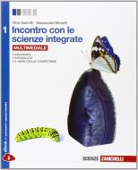 Incontro con le scienze integrate. Per le Scuole superiori. Con e-book. Con espansione online vol.1