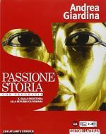 Passione storia. Con Geografia-Atlante storico. Per le Scuole superiori. Con e-book. Con espansione online vol.1