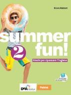 Summer fun! Per la Scuola media. Con espansione online vol.2