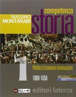 Competenza storia. Per le Scuole superiori. Con e-book. Con espansione online vol.1