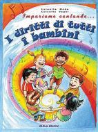 Impariamo cantando... i diritti di tutti i bambini. Con CD Audio