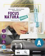 Focus natura green. Ediz. tematica. Per la Scuola media. Con e-book. Con espansione online. Con Libro: Educazione ambientale e sviluppo sostenibile. Con DVD-ROM vol.A-B-C-D
