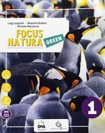 Focus natura green. Ediz. curricolare. Per la Scuola media. Con e-book. Con espansione online. Con Libro: Educazione ambientale e sviluppo sostenibile. Con DVD-ROM vol.1