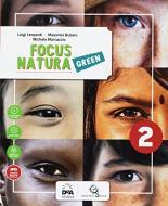 Focus natura green. Ediz. curricolare. Per la Scuola media. Con e-book. Con espansione online vol.2