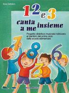 1 2 e 3. Canta insieme a me. Con CD Audio. Per la Scuola elementare e materna