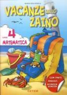 Vacanze nello zaino. Matematica. Per la Scuola elementare vol.4