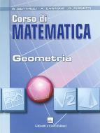 Corso di matematica. Geometria. Per le Scuole superiori
