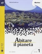 Abitare il pianeta. Con e-book. Con espansione online. Per le Scuole superiori vol.1