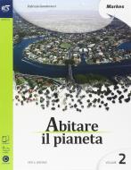 Abitare il pianeta. Per le Scuole superiori. Con e-book. Con espansione online vol.2