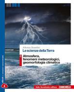 Le scienze della terra. Vol. C: Atmosfera, fenomeni meteorologici, geomorfologia climatica. Per le Scuole superiori. Con e-book. Con espansione online