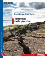 Le scienze della terra. Vol. D: Tettonica delle placche. Per le Scuole superiori. Con e-book. Con espansione online