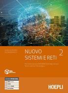 Nuovo Sistemi e reti. Per gli Ist. tecnici settore tecnologico articolazione informatica. Con e-book. Con espansione online vol.2