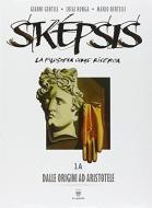 Sképsis. Volume 1A-1B. Per i Licei. Con e-book vol.1